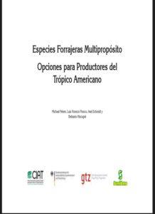 Especies Forrajeras Multipropósito Opciones para Productores del Trópico Americano